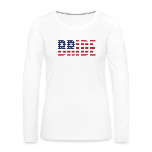 Bride Us Flag - Women's Premium Long Sleeve T-Shirt