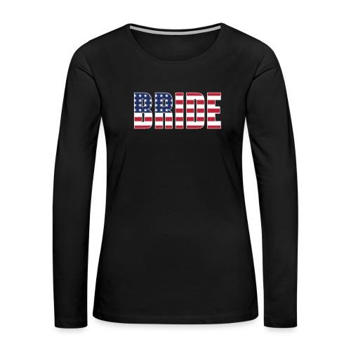 Bride Us Flag - Women's Premium Slim Fit Long Sleeve T-Shirt