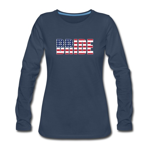 Bride Us Flag - Women's Premium Long Sleeve T-Shirt