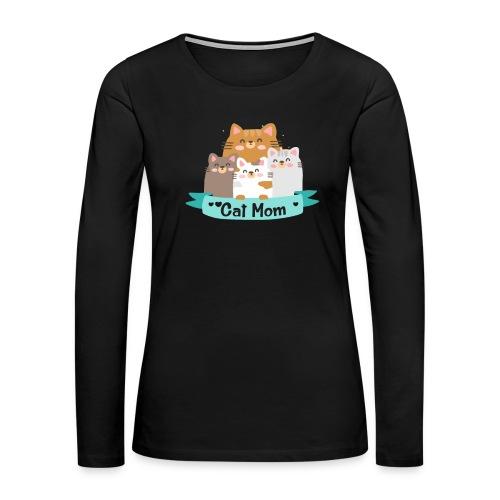 Cat MOM, Cat Mother, Cat Mum, Mother's Day - Women's Premium Long Sleeve T-Shirt
