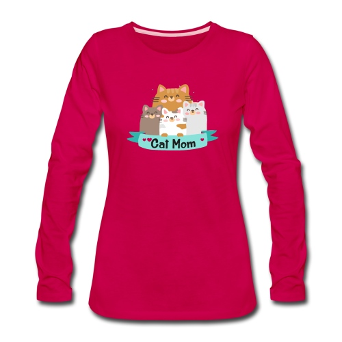 Cat MOM, Cat Mother, Cat Mum, Mother's Day - Women's Premium Long Sleeve T-Shirt