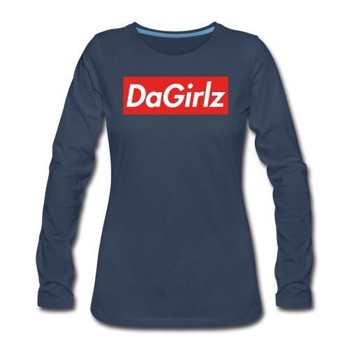 DaGirlz - Women's Premium Long Sleeve T-Shirt