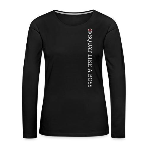 Squat Like A Boss - Women's Premium Long Sleeve T-Shirt