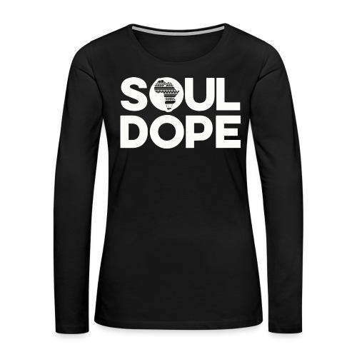 souldope white tee - Women's Premium Long Sleeve T-Shirt