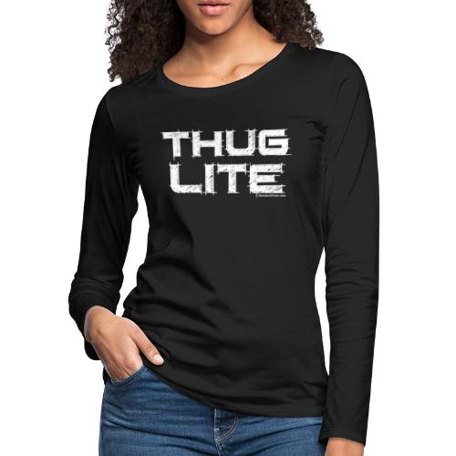 Thug Lite WHT.png - Women's Premium Slim Fit Long Sleeve T-Shirt