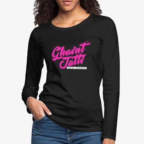 Ghaint Jatti Pink - Women's Premium Long Sleeve T-Shirt