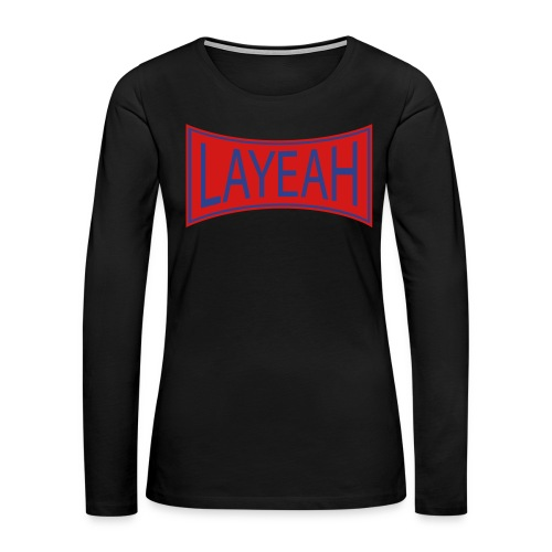 White LaYeah Shirts - Women's Premium Slim Fit Long Sleeve T-Shirt
