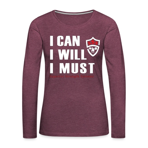 I can I will I must - Women's Premium Slim Fit Long Sleeve T-Shirt