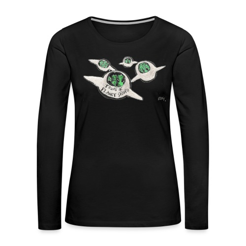 Tours of Planet Stupid - Women's Premium Long Sleeve T-Shirt