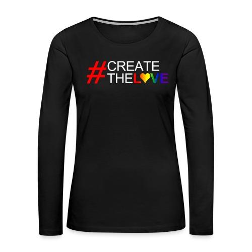 #CreateTheLove - Women's Premium Long Sleeve T-Shirt