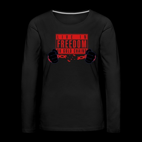 Live Free - Women's Premium Long Sleeve T-Shirt
