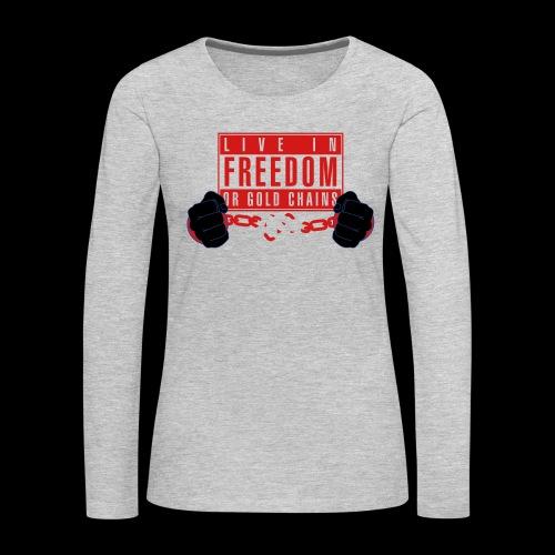 Live Free - Women's Premium Slim Fit Long Sleeve T-Shirt