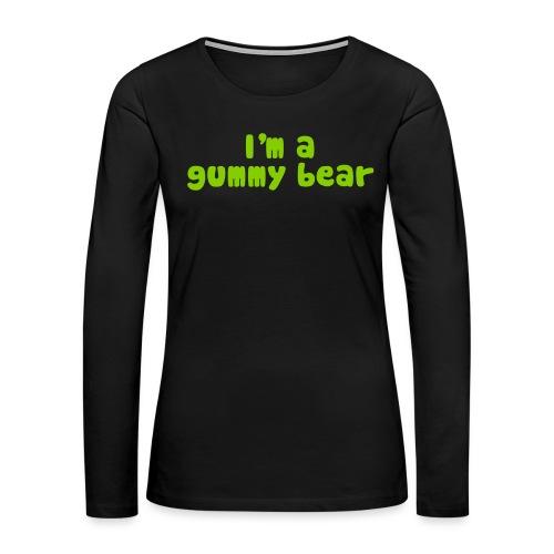 I'm A Gummy Bear Lyrics - Women's Premium Long Sleeve T-Shirt