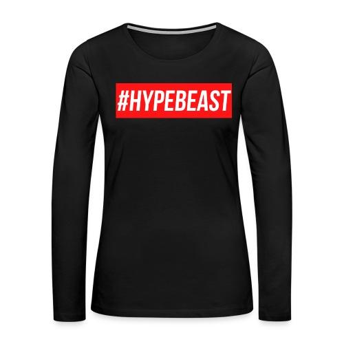 #Hypebeast - Women's Premium Slim Fit Long Sleeve T-Shirt