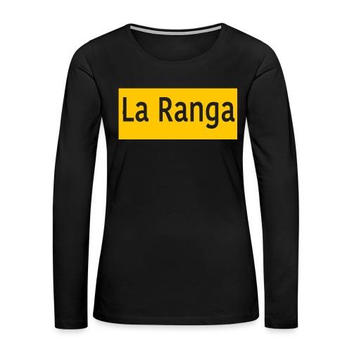 La Ranga gbar - Women's Premium Long Sleeve T-Shirt