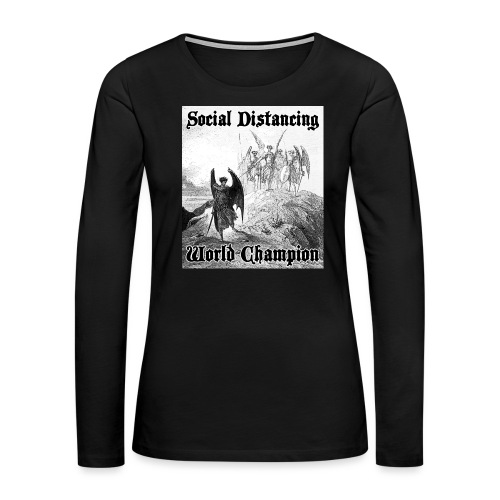 Social Distancing World Champion - Women's Premium Slim Fit Long Sleeve T-Shirt