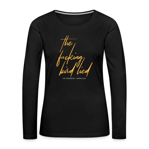bird-lied-yellow-text-cc - Women's Premium Slim Fit Long Sleeve T-Shirt