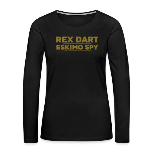 Rex Dart - Eskimo Spy - Women's Premium Long Sleeve T-Shirt