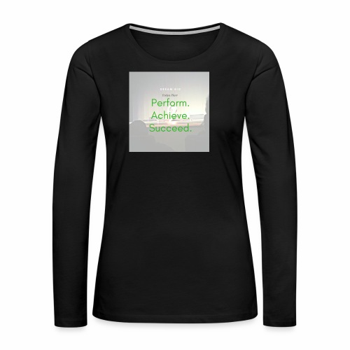 Dream Big - Women's Premium Long Sleeve T-Shirt