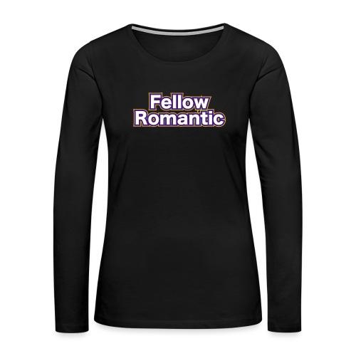 Fellow Romantic - Women's Premium Long Sleeve T-Shirt