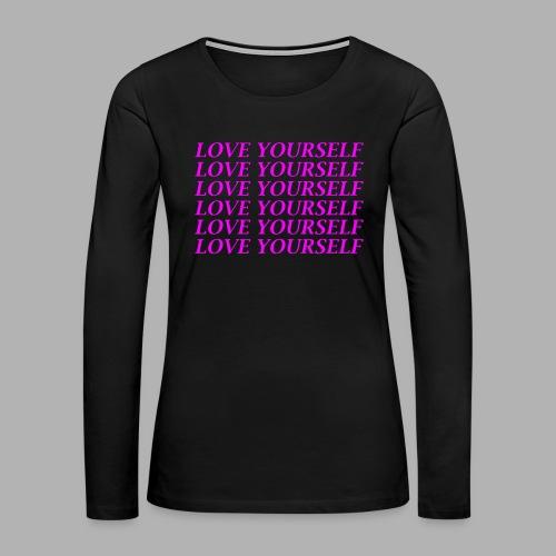Love Yourself - Women's Premium Slim Fit Long Sleeve T-Shirt