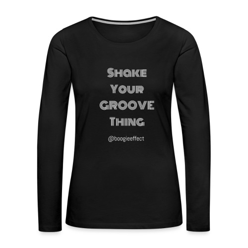 shake your groove thing white - Women's Premium Slim Fit Long Sleeve T-Shirt