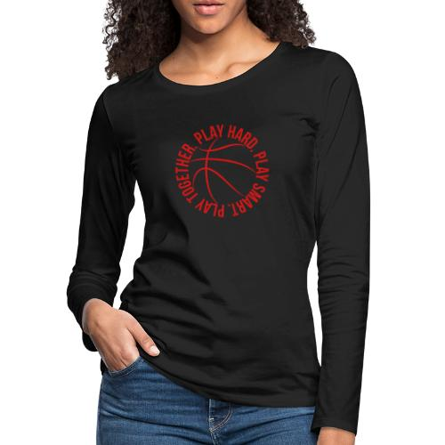 play smart play hard play together basketball team - Women's Premium Slim Fit Long Sleeve T-Shirt