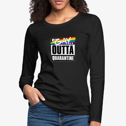 Gay Outta Quarantine - LGBTQ Pride - Women's Premium Slim Fit Long Sleeve T-Shirt