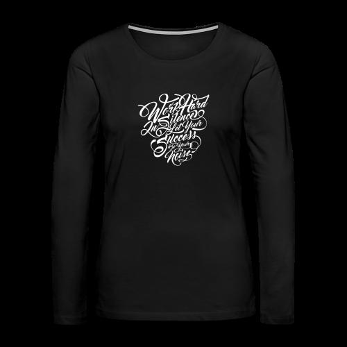 Word Hard in Silence - Women's Premium Long Sleeve T-Shirt