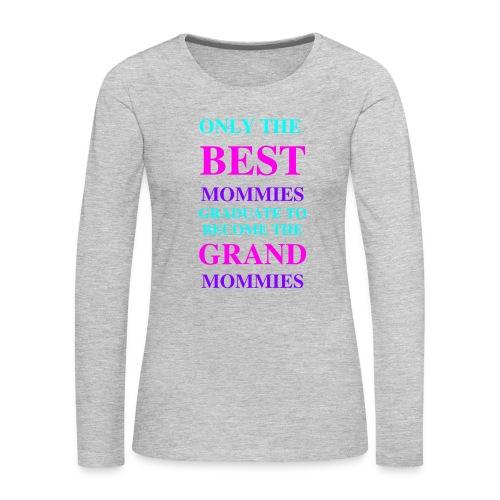 Best Seller for Mothers Day - Women's Premium Long Sleeve T-Shirt