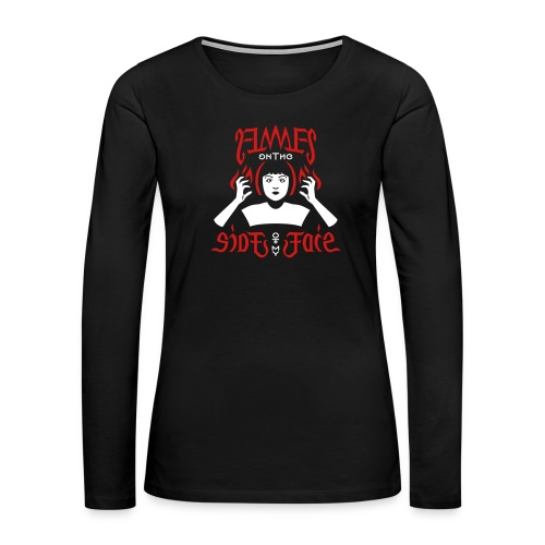Flames on the Sides of my Face - Women's Premium Long Sleeve T-Shirt