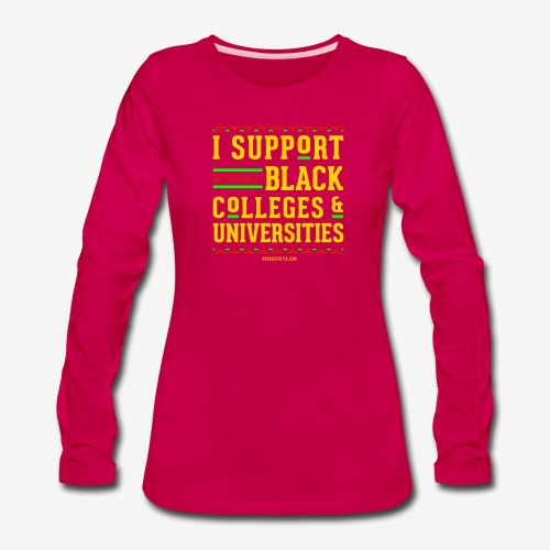 I Support HBCUs - Women's Premium Long Sleeve T-Shirt