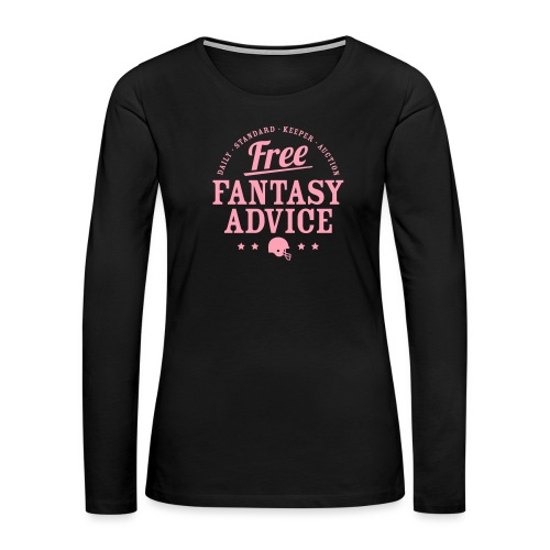 Free Fantasy Football Advice - Women's Premium Slim Fit Long Sleeve T-Shirt