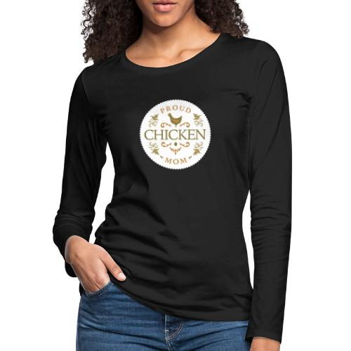 proud chicken mom - Women's Premium Slim Fit Long Sleeve T-Shirt