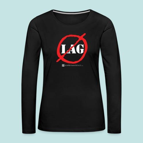 No Lag (white) - Women's Premium Long Sleeve T-Shirt