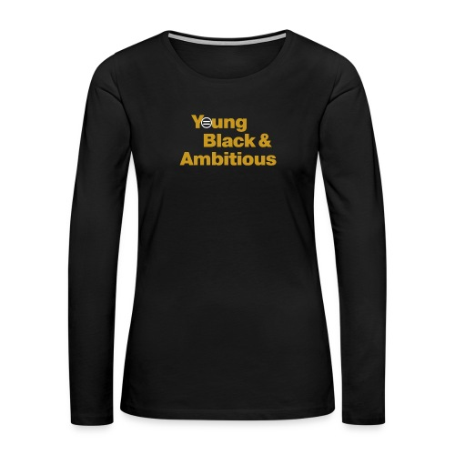 YBA Black and Gold Shirt2 - Women's Premium Long Sleeve T-Shirt