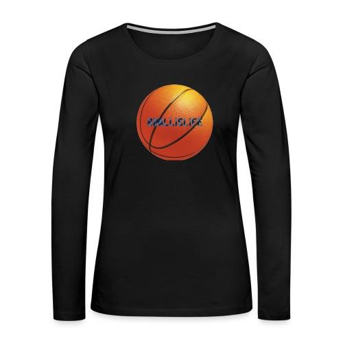 BBallislife - Women's Premium Long Sleeve T-Shirt