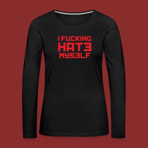 Hate Myself - Midnight N - Women's Premium Long Sleeve T-Shirt