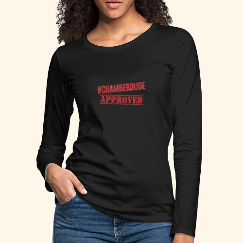 Chamber Dude Approved - Women's Premium Slim Fit Long Sleeve T-Shirt