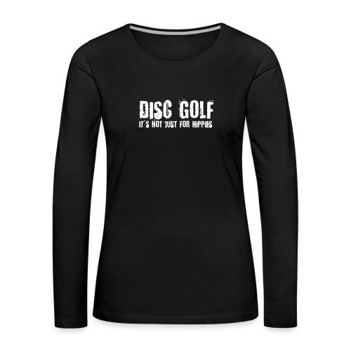 Disc Golf Not Just for Hippies Light - Women's Premium Slim Fit Long Sleeve T-Shirt