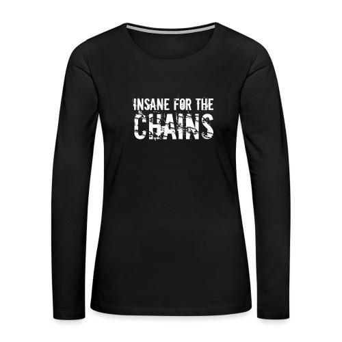 Insane for the Chains White Print - Women's Premium Slim Fit Long Sleeve T-Shirt