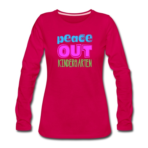 Kreative In Kinder Peace Out - Women's Premium Long Sleeve T-Shirt