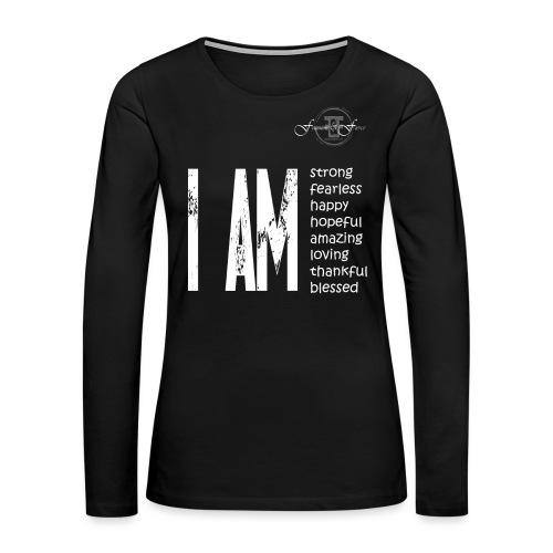 I AM ... Feminine and Fierce - Women's Premium Long Sleeve T-Shirt