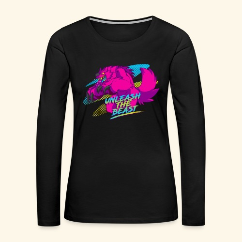- Unleash the Beast - - Women's Premium Long Sleeve T-Shirt