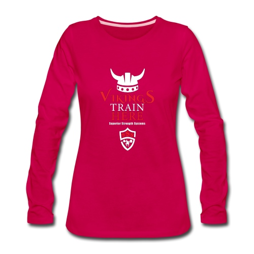 Vikings Train Here - Women's Premium Long Sleeve T-Shirt