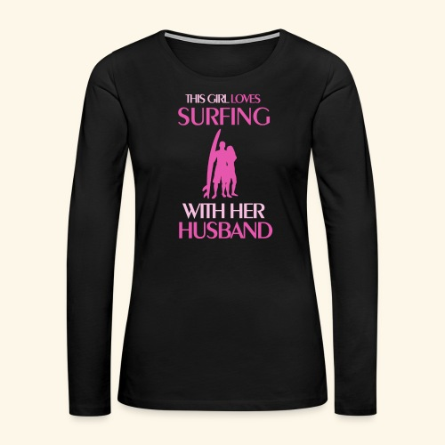 Surf Shirts Womens for Men, Women, Kids, Babies - Women's Premium Slim Fit Long Sleeve T-Shirt