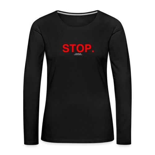 stop - Women's Premium Slim Fit Long Sleeve T-Shirt