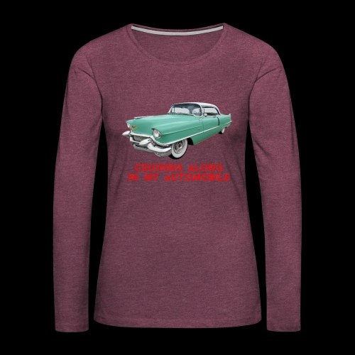 CRUISING ALONG - Women's Premium Long Sleeve T-Shirt