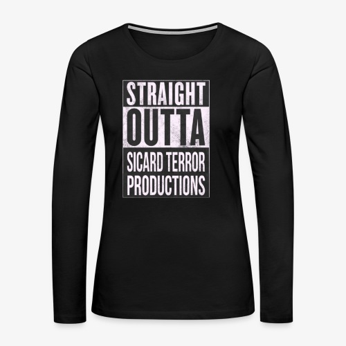 Strait Out Of Sicard Terror Productions - Women's Premium Long Sleeve T-Shirt