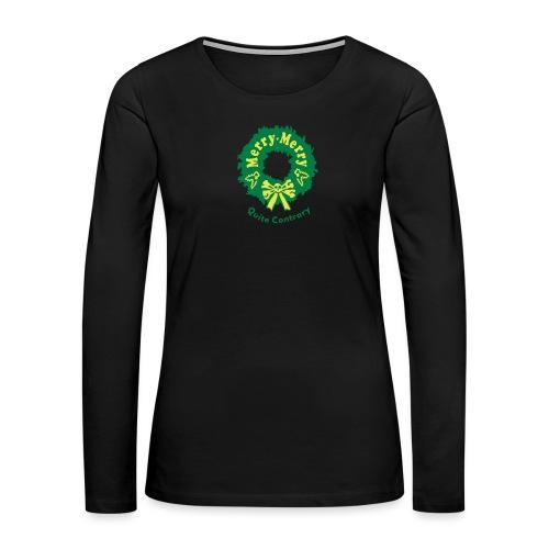 merry merry contrary - Women's Premium Slim Fit Long Sleeve T-Shirt